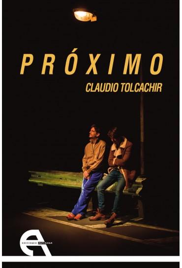 Próximo - Claudio Tolcachir